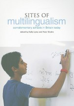 Sites Of Multilingualism: Complementary Schools In Britain Today - Vally Lytra, Peter Martin