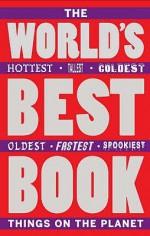 The World's Best Book: The Spookiest, Smelliest, Wildest, Oldest, Weirdest, Brainiest, and Funniest Facts - Jan Payne, Mike Phillips