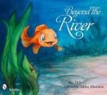 Beyond the River - Alex Miller, Caroline Miller