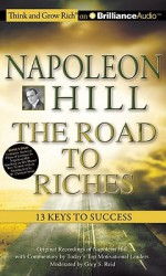 Napoleon Hill ? the Road to Riches: 13 Keys to Success - Napoleon Hill