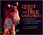 The Quest for the Tree Kangaroo: An Expedition to the Cloud Forest of New Guinea - Sy Montgomery, Nic Bishop
