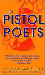 The Pistol Poets - Victor Gischler