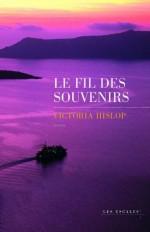 Le Fil des souvenirs (French Edition) - Victoria Hislop, Alice Delarbre