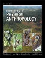 Introduction to Physical Anthropology, 2013-2014 Edition - Robert Jurmain, Lynn Kilgore, Wenda Trevathan, Russell L. Ciochon
