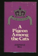 A Pigeon Among the Cats - Josephine Bell