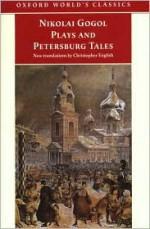 Plays And Petersburg Tales - Nikolai Gogol, Christopher English, Richard Arthur Peace