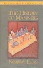 The History of Manners (The Civilizing Process, Vol. 1) - Norbert Elias, Edmund F.N. Jephcott