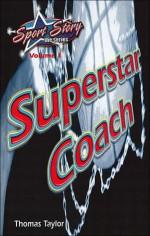 Superstar Coach (Sport Story Series), Vol. 1 - Thomas Taylor