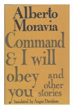 Command And I Will Obey You& Other Stories. - Alberto Moravia
