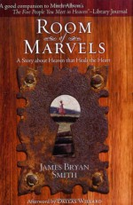 Room of Marvels - James Bryan Smith, Dallas Willard