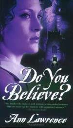 Do You Believe? - Ann Lawrence