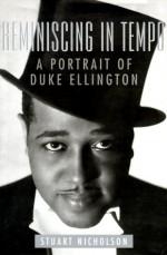 Reminiscing In Tempo: A Portrait of Duke Ellington - Stuart Nicholson