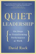 Quiet Leadership: Six Steps to Transforming Performance at Work - David Rock