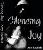 Silencing Joy - Amy Rachiele