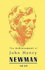 Achievement of John Henry Newman - Ian T. Ker