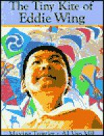 The Tiny Kite of Eddie Wing - Maxine Trottier, Al Van Mil