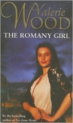 The Romany Girl - Val Wood