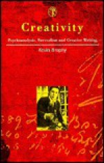 Creativity: Psychoanalysis, Surrealism and Creative Writing - Kevin Brophy, André Breton, Nuttshell Graphics