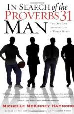 In Search of the Proverbs 31 Man - Michelle McKinney Hammond