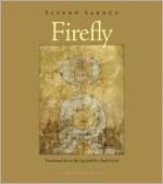 Firefly - Severo Sarduy, Mark Fried