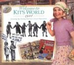 Welcome to Kit's World · 1934 : Growing Up During America's Great Depression (The American Girls Collection) - Harriet Brown, Susan Moore, Philip Hood, Jean-Paul Tibbles, Jamie Young, Walter Rane, Susan McAiley