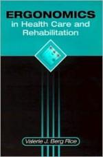 Ergonomics in Health Care and Rehabilitation - Rice