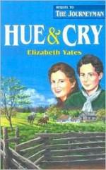 Hue and Cry - Elizabeth Yates, Stephanie True, Gloria Repp