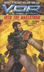 Vor: Into the Maelstrom - Loren L. Coleman