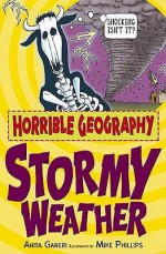 Stormy Weather (Horrible Geography) - Anita Ganeri, Mike Phillips
