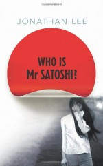 Who is Mr Satoshi? - Jonathan Lee