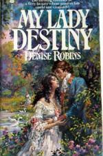 My Lady Destiny - Harriet Gray, Denise Robins