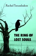 The Ring of Lost Souls - Rachel Tsoumbakos