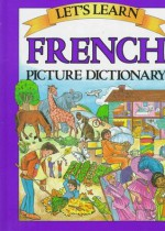 Let's Learn French Picture Dictionary - Passport Books