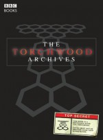 The Torchwood Archives - Gary Russell