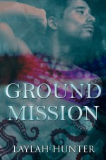 Ground Mission - Laylah Hunter