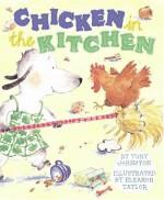 Chicken In The Kitchen - Tony Johnston