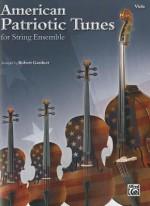 American Patriotic Tunes for String Ensemble: Viola - Robert Gardner