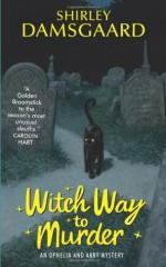 Witch Way to Murder - Shirley Damsgaard