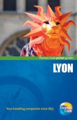 Lyon Pocket Guide, 3rd - Thomas Cook Publishing, Thomas Cook Publishing