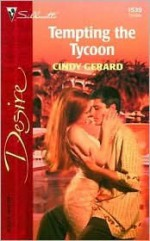Tempting the Tycoon (Silhouette Desire, #1539) - Cindy Gerard