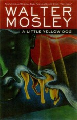 A Little Yellow Dog - Walter Mosley