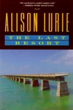The Last Resort - Alison Lurie