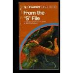 "From the ""S"" File: 16 Stories by Sheckley, Slesar, Sturgeon & Others - Jack Sharkey, Robert Sheckley, John Sladek, Henry Slesar, Theodore Sturgeon"