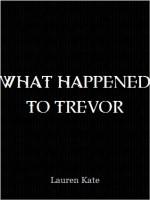 What Happened To Trevor - Lauren Kate