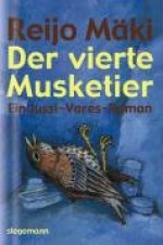 Der Vierte Musketier: [Ein Jussi Vares Roman] - Reijo Mäki