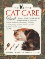The Little Cat Care Book (Little Library of Cats) - Elizabeth Martyn, David Taylor, Jane Burton