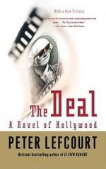 The Deal: A Novel of Hollywood - Peter Lefcourt