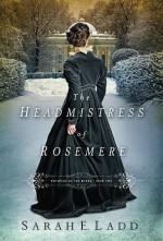 The Headmistress of Rosemere - Sarah E. Ladd