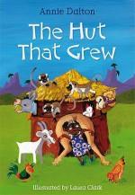 Hut That Grew - Annie Dalton
