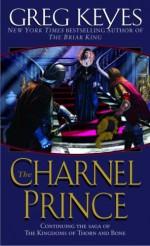 The Charnel Prince - Greg Keyes